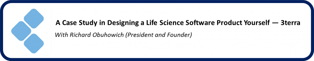 Case study with 3Terra - Designing a life science software product